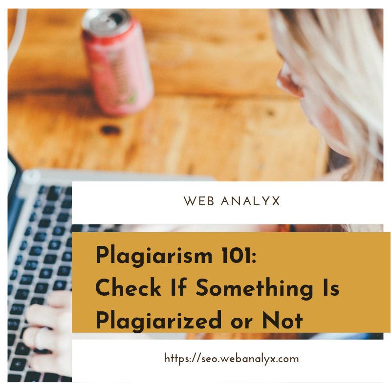 Check If Something Is Plagiarized