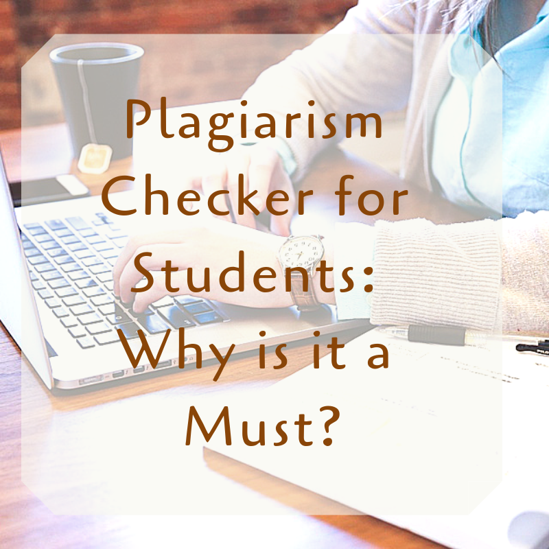 Plagiarism Checker for Students: